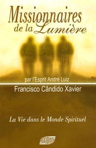 Francisco Cândido Xavier - Missionnaires de la lumière - Par l'esprit André Luiz.