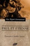 Francisco Cândido Xavier - Paul et Etienne - Episodes historiques du christianisme primitif.