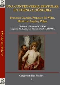 Francisco Cascales et Francisco Del Villar - Una controversia epistolar en torno a Góngora.