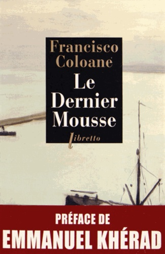 Francisco Coloane - Le Dernier Mousse.