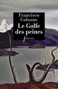 Francisco Coloane - Le golfe des peines.