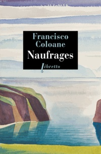 Francisco Coloane - Naufrages.