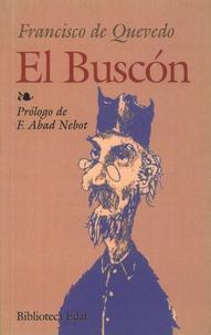 Francisco de Quevedo - El Buscon - Llamado don Pablos, ejemplo de vagabundos y espejo de fracasados.