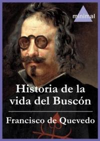Francisco de Quevedo - Historia de la vida del Buscón.
