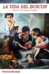 Francisco De Quevedo - La Vida del Buscon.