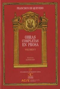 Francisco de Quevedo - Obras completas en prosa - Volumen 5 : Tratados politicos.