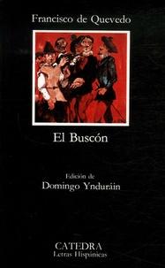 Francisco de Quevedo y Villegas - La vida del Buscon llamado Don Pablos.