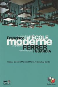 Francisco Ferrer i Guardia - L'Ecole moderne - Explication posthume et finalité de l'enseignement rationnel.