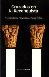 Francisco Garcia Fitz et Feliciano Novoa Portela - Cruzados en la Reconquista.