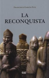Francisco Garcia Fitz - La Reconquista.