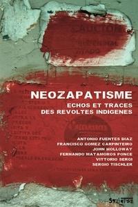Francisco Gomez Carpinteiro et John Holloway - Néozapatisme : échos et traces des révoltes indigènes.