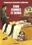Francisco Gonzalez Ledesma - Cinq femmes et demie.
