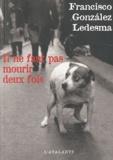 Francisco Gonzalez Ledesma - Il ne faut pas mourir deux fois.