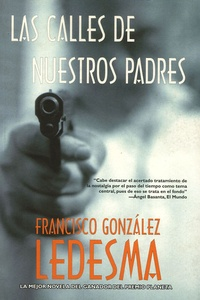 Francisco Gonzalez Ledesma - Las calles de nuestros padres.