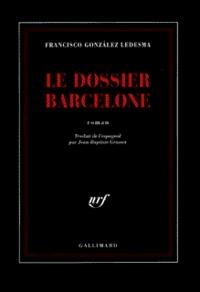 Francisco Gonzalez Ledesma - Le dossier Barcelone.
