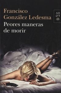 Francisco Gonzalez Ledesma - Peores maneras de morir.