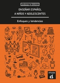 Francisco Herrera et Miquel Llobera - Enseñar español a niños y adolescentes - Enfoques y tendencias.