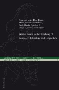 Francisco javier Diaz-pérez et Belén Diez-bedmar - Global Issues in the Teaching of Language, Literature and Linguistics.