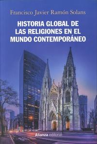 Francisco Javier Ramon Solans - Historia global de las religiones en el mundo contemporáneo.