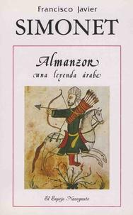 Francisco Javier Simonet - Almanzor - Una leyenda arabe.