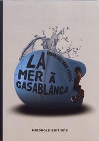 Francisco José Viegas - La mer à Casablanca - Une enquête de l'inspecteur Jaime Ramos.