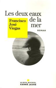Francisco-José Viegas - Les deux eaux de la mer.