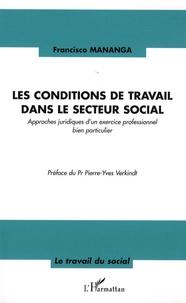 Francisco Mananga - Les conditions de travail dans le secteur social - Approches juridiques d'un exercice professionnel bien particulier.