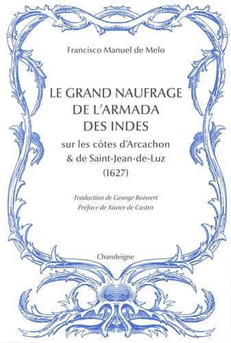Le grand naufrage de l'Armada des Indes sur les côtes d'Arcachon et de Saint-Jean-de-Luz (1627)