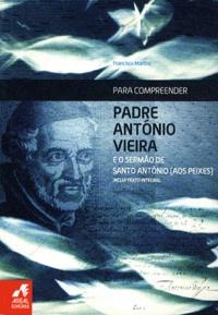 Padre António Vieira e o Sermão de Santo António (aos peixes) - Edition en portugais.pdf