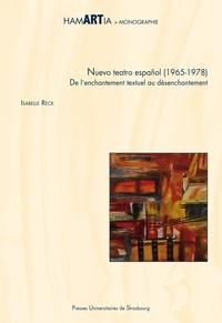 Francisco Nieva et Miguel Romero Esteo - Nuevo teatro español - (1965-1978), De l'enchantement textuel au désenchantement.
