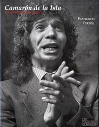 Francisco Peregil - Camarón de la Isla - La douleur d'un prince.