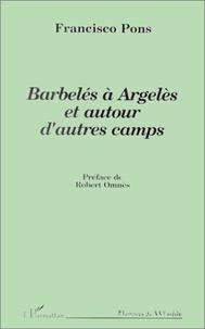 Francisco Pons - Barbelés à Argelès et autour d'autres camps.