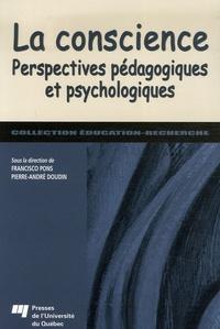 Francisco Pons et Pierre-André Doudin - La conscience - Perspectives pédagogiques et psychologiques.
