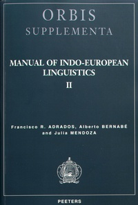 Francisco Rodriguez Adrados et Alberto Bernabé - Manual of Indo-European Linguistics - Volume 2, Nominal and Verbal Morphology.