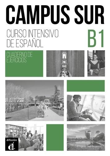 Francisco Rosales Varo et Teresa Moreno - Campus Sur B1 - Cuaderno de ejercicios.