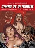 Francisco Solano López et Ricardo Barreiro - L'antre de la terreur - Les aventures sexuelles de Lilian et Agathe.