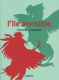 Francisco Suniaga - L'île invisible.