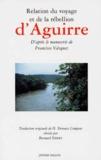 Francisco Vàzquez - Relation du voyage et de la rébellion d'Aguirre.