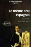 Francisco Vicente-Sandoval et Carmen Val Julian - Le thème oral espagnol.