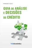 Francisco Vilela - Guia de Análise e Decisões de Crédito.