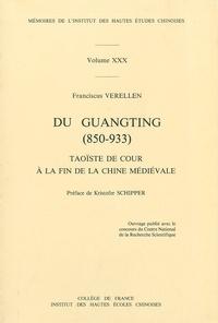 Franciscus Verellen - Du Guangting (850-933) - Taoïste de Cour à la fin de la Chine médiévale.