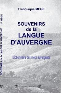 Francisque Mège - Souvenirs de la langue d'Auvergne.