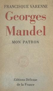 Francisque Varenne - Mon patron, Georges Mandel.