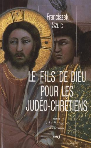 """Franciszek Szulc - Le fils de Dieu pour les judéo-chrétiens dans """"le pasteur"""" d'Hermas."""