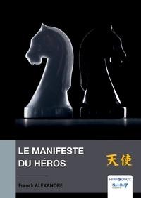 Franck Alexandre - Le Manifeste du Héros.