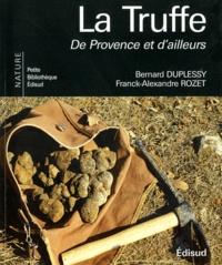 Franck-Alexandre Rozet - La truffe - De Provence et d'ailleurs.