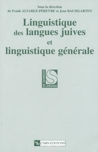 Franck Alvarez-pereyre et Jean Baumgarten - Linguistique des langues juives et linguistique générale.