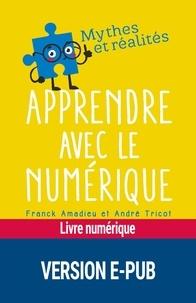 Franck Amadieu et André Tricot - Apprendre avec le numérique.