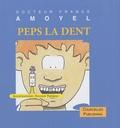 Franck Amoyel - Peps la dent.