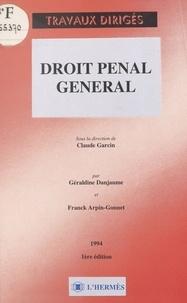Franck Arpin-Gonnet et Geraldine Danjaume - Droit pénal général.